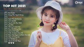 Top Hit Nhạc Trẻ 2021 - Bán Duyên, Đừng Như Người Dưng, Dại Khờ - Nhạc Trẻ Hay Nhất