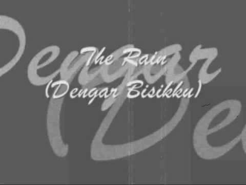 The Rain Dengar Bisikku with lyrics