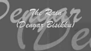 The Rain Dengar Bisikku with lyrics
