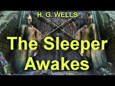 The Sleeper Awakes   by H. G. WELLS (1866 - 1946) by  Science Fiction Full Audiobooks