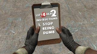 Instructions Needed (Left 4 Dead 2)