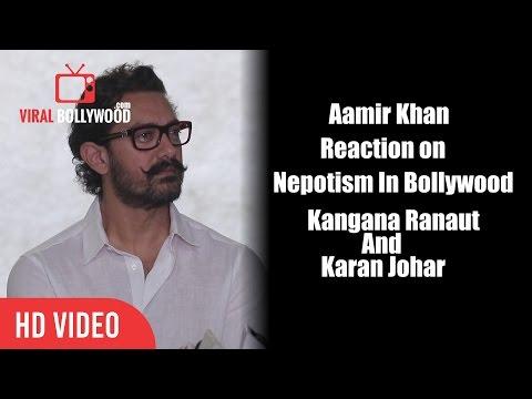 Aamir Khan Reaction On Nepotism In Bollywood | Kangana Ranaut And Karan Johar