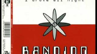 Bandido - I Drove All Night (Club Mix)