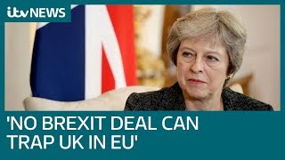 """Theresa May would never agree a Brexit deal with the EU which """"trap..."""