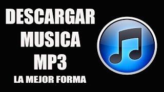 descargar musica mp3 de la mejor forma   sin virus   gratis   2017