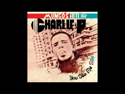 Mungo's Hi Fi Ft. Charlie P - Life is what you make it