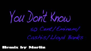 Download You Don't Know (Remix) - 50 Cent/Eminem/Lloyd Banks/Cashis MP3 song and Music Video