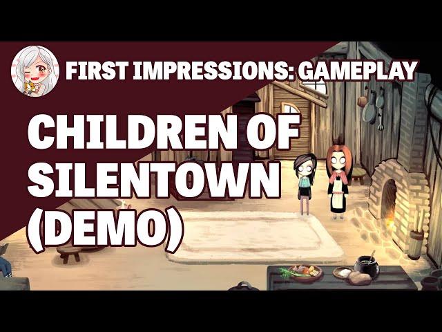 First Impressions || Children of Silentown (Demo Gameplay)