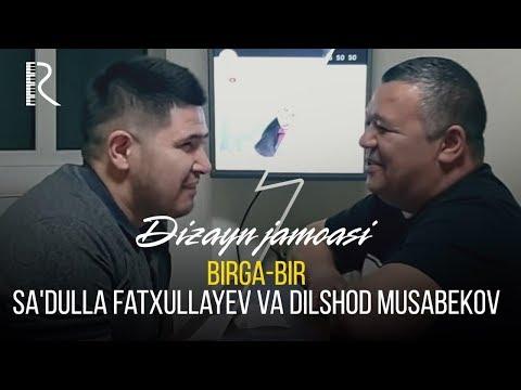 Dizayn jamoasi - Birga-bir Sa'dulla Fatxullayev va Dilshod Musabekov