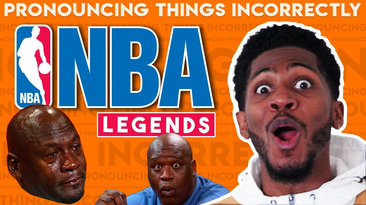 Pronouncing Things Incorrectly: NBA Legends Edition