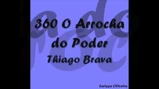 Thiago Brava - 360 [ O arrocha do Poder]  ( Legenda ).