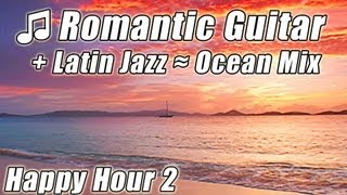 ROMANTIC GUITAR Smooth LATIN JAZZ Slow Dance  Samba Mambo Rhumba Bossa Nova HOUR  Playlist