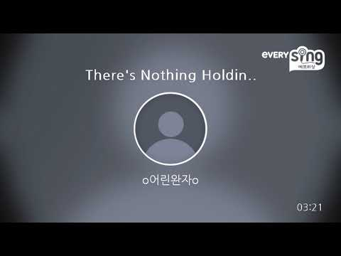 [everysing] There's Nothing Holdin' Me Back