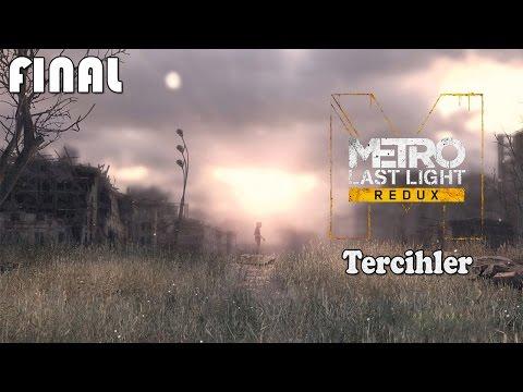 Tercihler | Metro Last Light Redux #FINAL [Türkçe]
