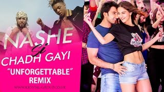 Nashe Si Chadh Gayi (Unforgettable Remix) - French Montana ft Arjit Singh