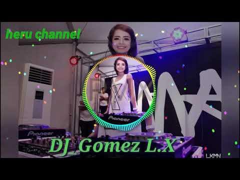 DJ REMIX GOMEZ LX REVOLUTION MAUMERE