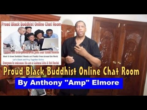 """Proud Black Buddhist Online Chat Room Intro: By Anthony """"Amp"""" Elmore"""