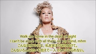 洋楽 和訳 P!nk - Walk Me Home Video
