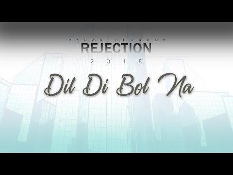Rejection | Dil Di Bol Na - Paras Chauhan | 2018 | HD Audio | Latest Album