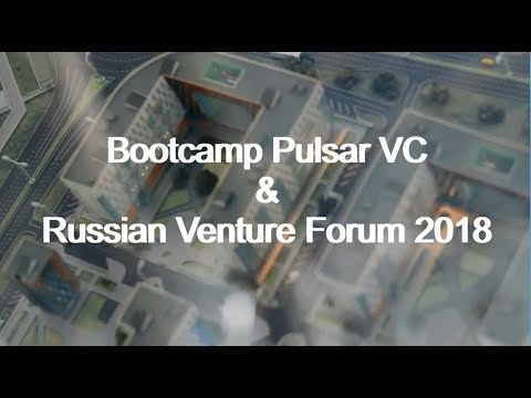 Bootcamp Pulsar VC & Russian Venture Forum 2018