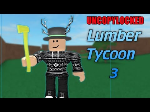 Copy Of How To Get Uncopylocked Lumber Tycoon 3 Youtube