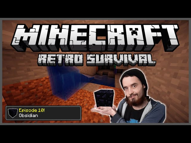 Minecraft: Retro Survival Let's Play [10] - Obsidian!