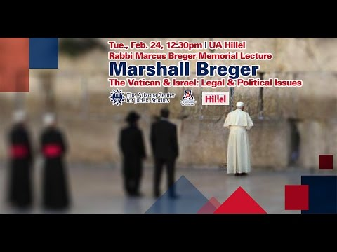 The Vatican And Israel: Legal And Political Issues - Marshall Breger
