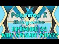 Pokemon X Shinylocke Episode 22: Why Swalot Why??
