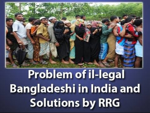 Problem of il-legal Bangladeshi in India and Solutions by RRG - H3301