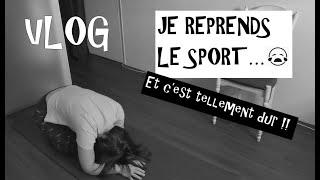 WEEKLYVLOG : Je me remets au sport ! (Et c'est dur !!!)