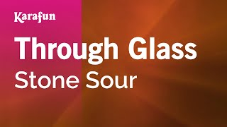 Karaoke Through Glass - Stone Sour *