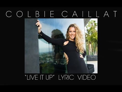 Colbie Caillat 'Live It Up' Lyric Video [OFFICIAL]