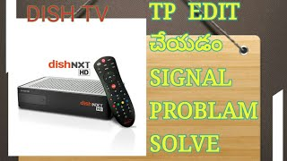 DISHTV NXT BOX TP EDIT AND SIGNAL PROBLAM SOLVING #4