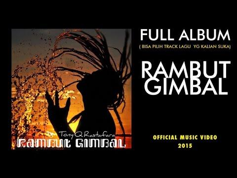tony-q-rastafara-rambut-gimbal-full-album