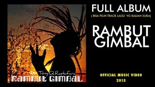 Video Tony Q Rastafara - Rambut Gimbal (Full Album) download MP3, 3GP, MP4, WEBM, AVI, FLV Oktober 2017