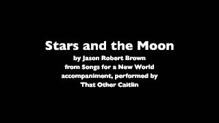 Stars and the Moon by Jason Robert Brown Accompaniment / Karaoke by Caitlin Eileen Rose