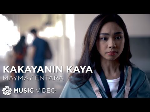 Maymay Entrata - Kakayanin Kaya (Official Music Video)