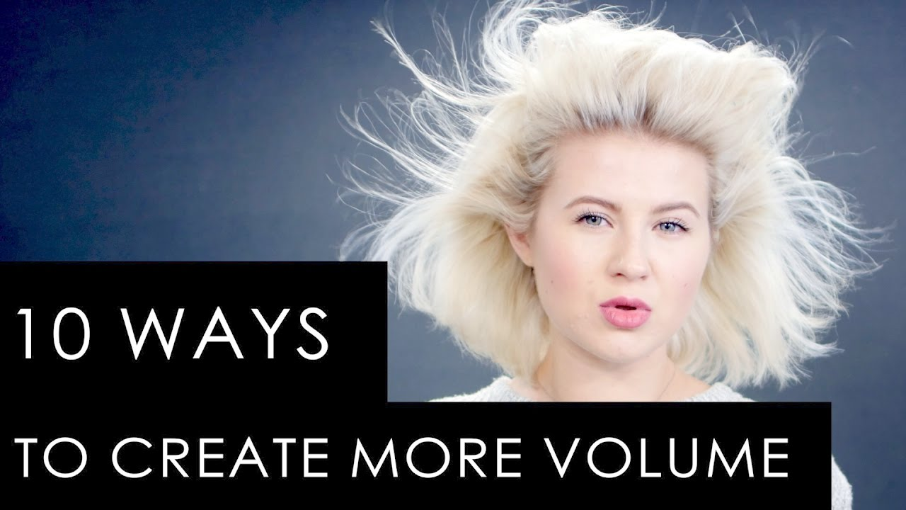 10 WAYS TO CREATE MORE VOLUME TO YOUR HAIR | Milabu - YouTube