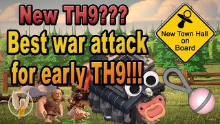 NEW TH9?! | Best War Attack Strategy for six stars! | Episode 3 | Clash of Clans