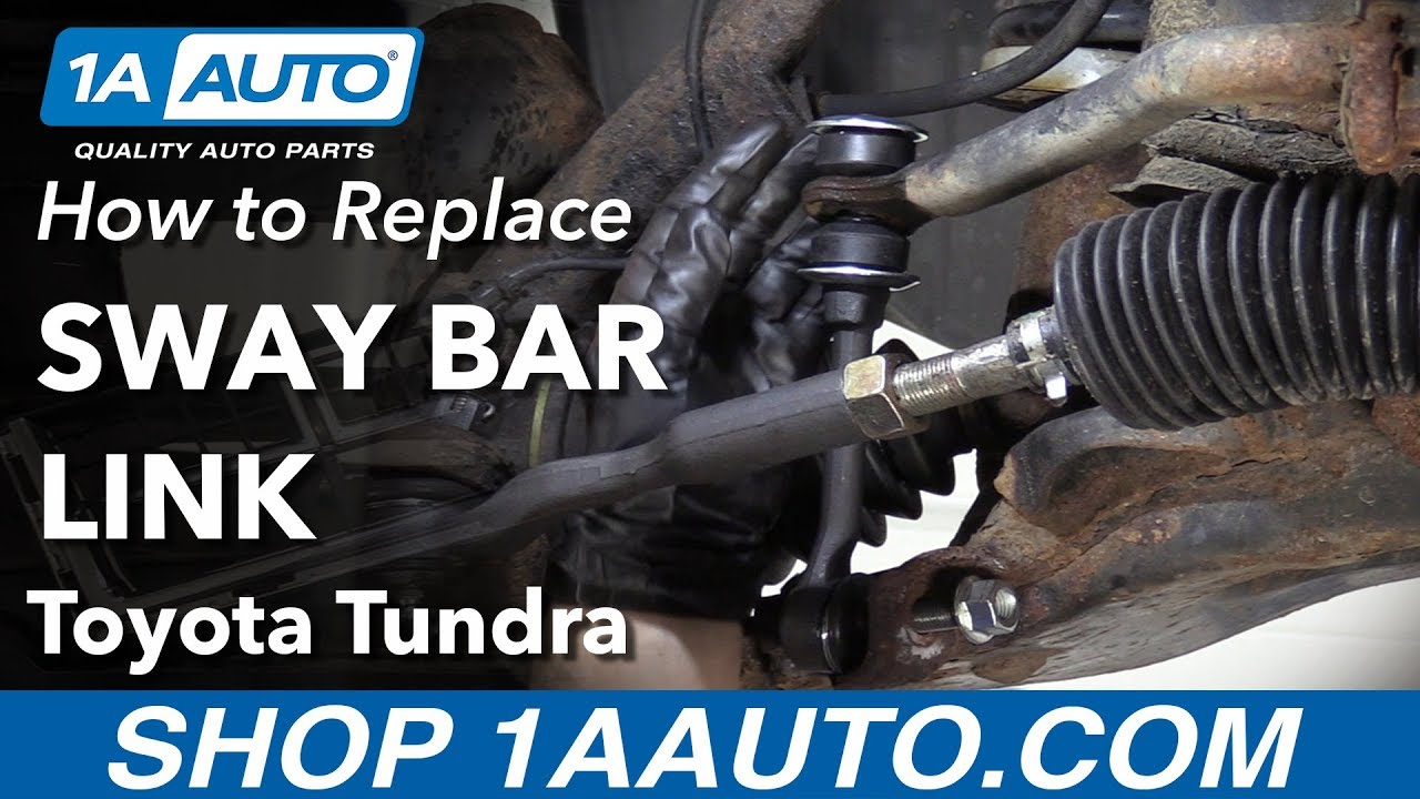 How To Replace Front Sway Bar Link 00 06 Toyota Tundra Youtube
