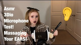 ASMR~ MASSAGING YOUR EARS  ~ NEW 3DIO MIC! 👂😴