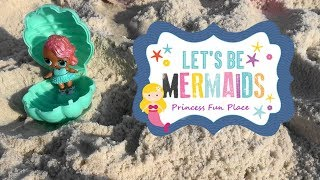Mermaid Story on Beach with LOL Surprise Treasure Shell Doll Changes Girls into Beautiful Mermaids