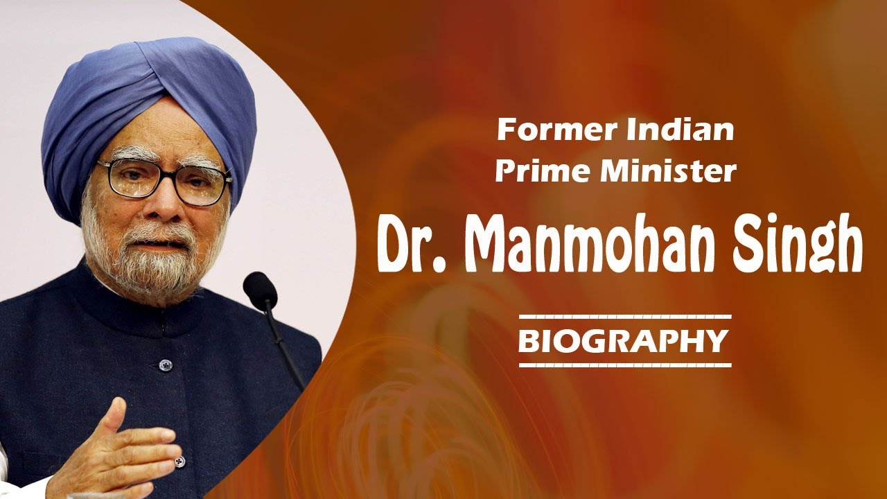 former indian prime minister manmohan singh biography youtube