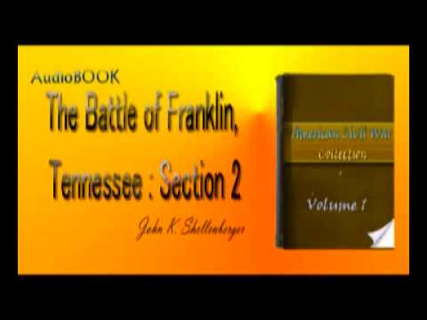 The Battle of Franklin Tennessee Section 2 John K  Shellenberger Audiobook