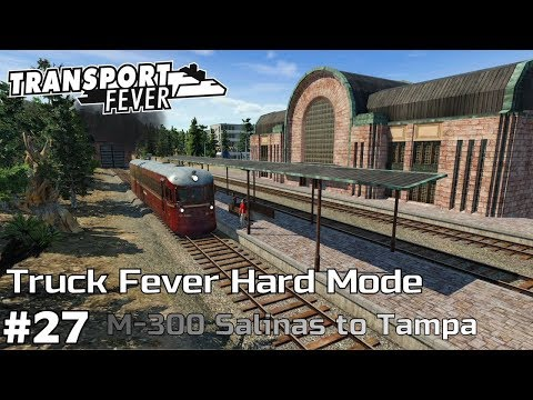 M-300: Salinas to Tampa [2022-23] - Transport Fever [Hard Mode/Truck Fever] [ep27]