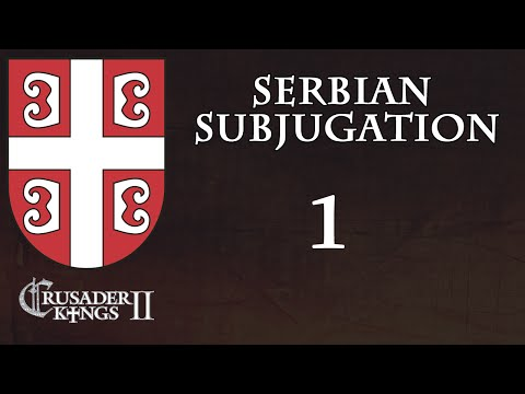 Crusader Kings 2 Serbian Subjugation 1