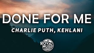 Charlie Puth - Done For Me (Lyrics) (feat. Kehlani)