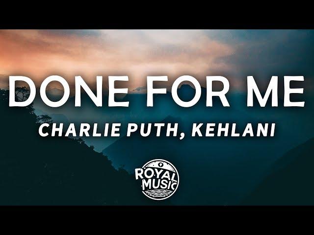 Charlie Puth - Done For Me (Lyrics) (feat. Kehlani)