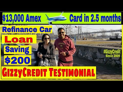 MUST SEE! In 2.5 months $13,000 Amex Travel Card & refinanced car saving $200  #gizzycredit