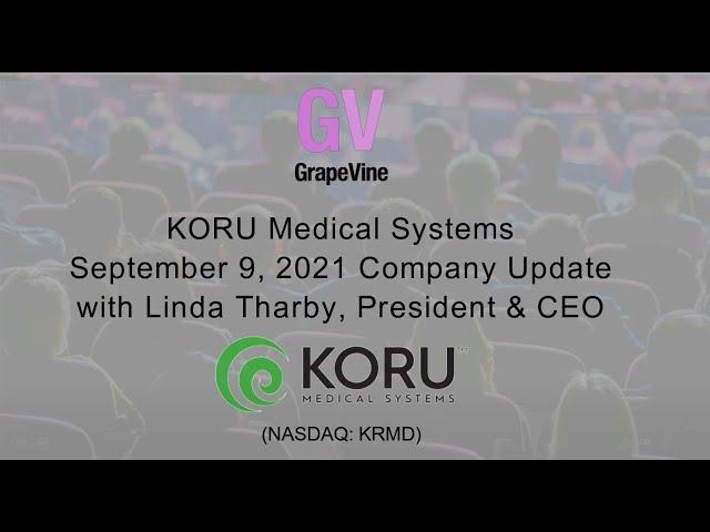 KORU Medical Systems (NASDAQ:KRMD) Company Update w/Linda Tharby, President & CEO   Sept 9, 2021